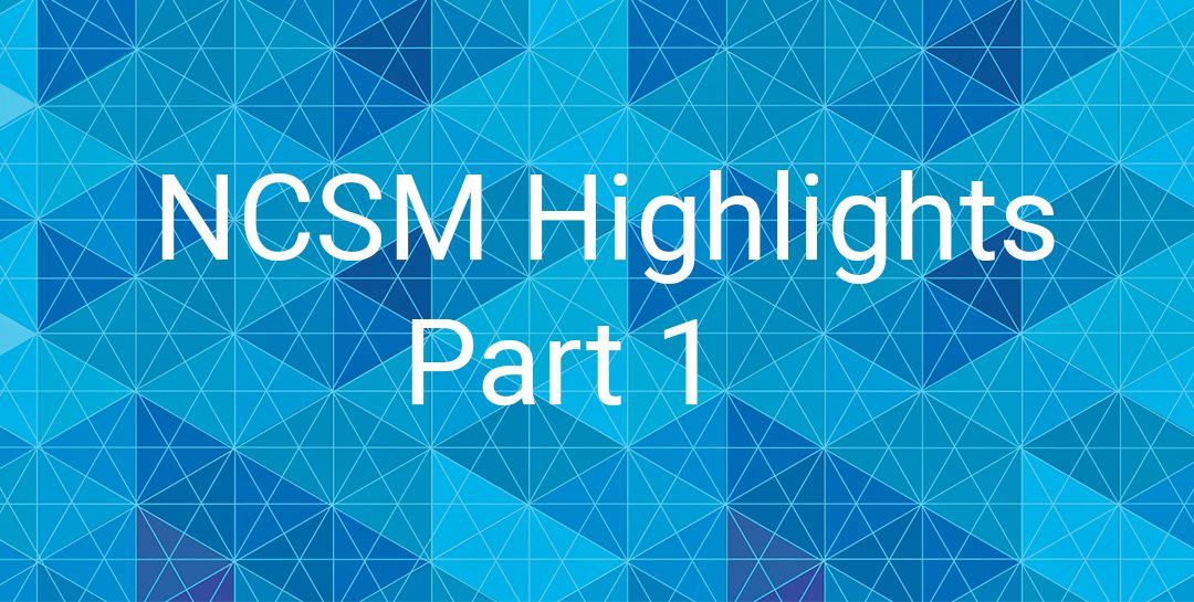 Reflections on NCSM, Part 1