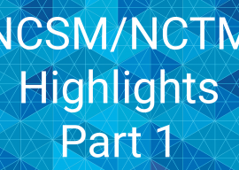 Reflections on NCSM/NCTM, Part 1