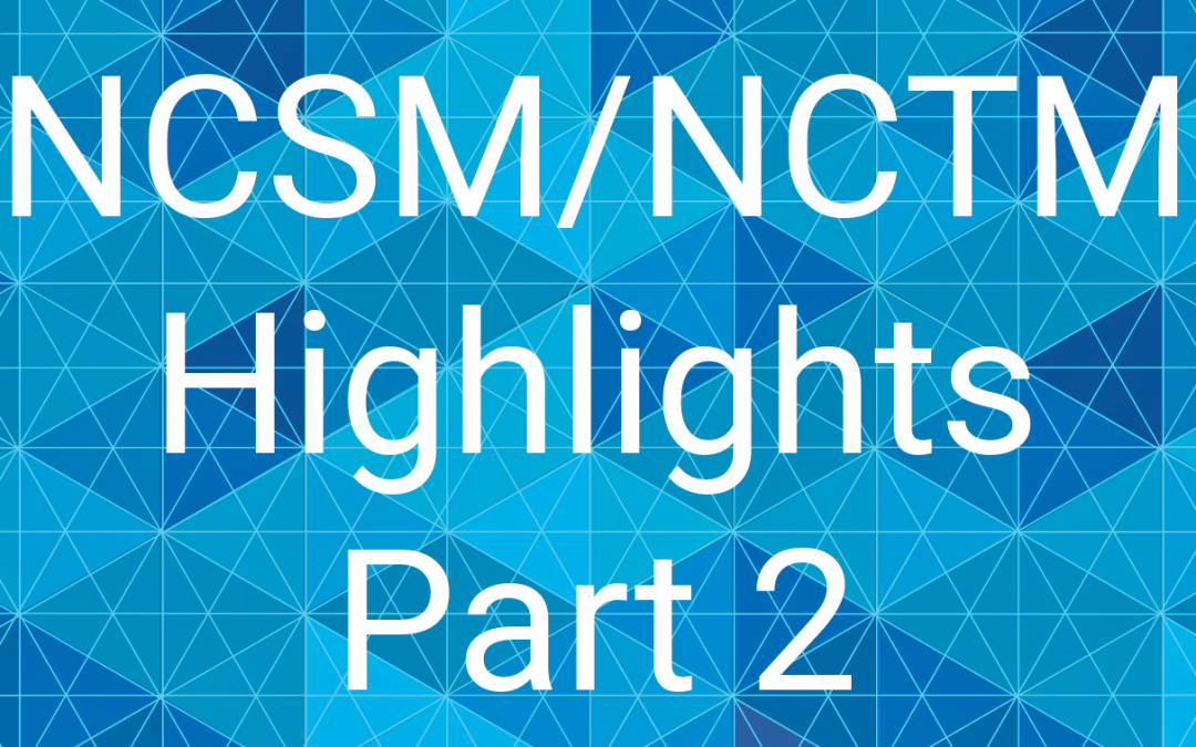 Reflections on NCSM/NCTM, Part 2